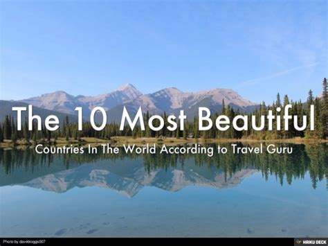 most beautiful countries in the world the 10 most beautiful countries in the world