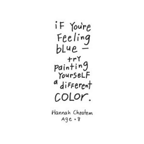 if you re feeling blue try painting yourself a different color stealandshare