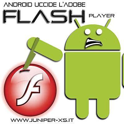 adobe flash player android mobile adobe flash player ucciso dal mercato mobile di android e ios