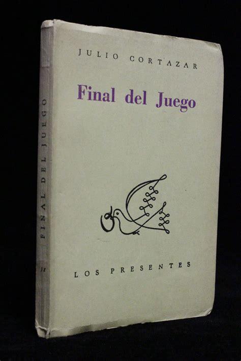final del juego spanish cortazar final del juego signed book first edition edition originale com
