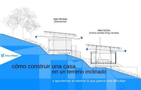 cuanto puede costar hacer una casa c 243 mo construir una casa en un terreno inclinado y