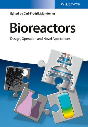 wiley bioreactors design operation and novel