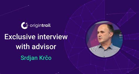 phd co advisor origintrail advisor interview srdjan krčo phd iot advisor
