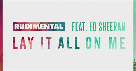 download mp3 rudimental ft ed sheeran lay it all on me rudimental feat ed sheeran lay it all on me dinle