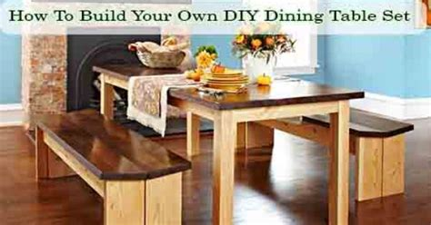 How To Make Your Own Dining Table Diy How To Build Your Own Diy Dining Table Set Diy Home Projects I Want