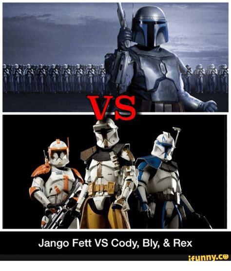 Jango Fett Meme - a t jango fett vs cody bly rex ifunnyco jango fett