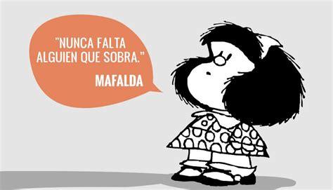 imagenes y frases mafalda frases de mafalda para homenajear a quino en su cumplea 241 os 82