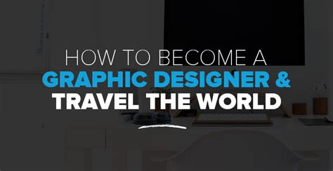 how to become a decorator how to become a graphic designer travel the world