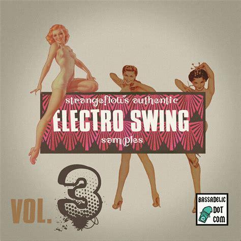 good electro swing strangeflow s authentic electro swing sles vol 3