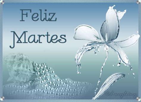 imagenes de feliz martes religioso 17 best images about martes saludos y buenos deseos on