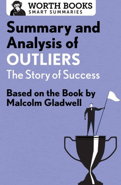 libro outliers the story of summary and analysis of outliers the story of success based on the book by malcolm gladwell by