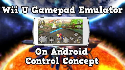 wii for android wii u gamepad emulator on android concept
