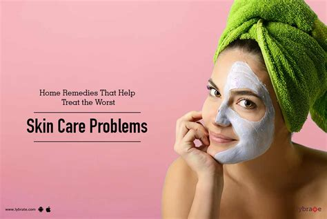 Skin Care Problems And Answers by Home Remedies That Help Treat The Worst Skin Care Problems