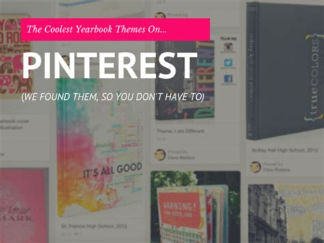 list of yearbook themes the coolest yearbook theme ideas we found on pinterest