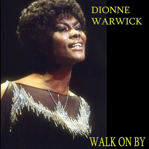 by by walk on by a song by dionne warwick on spotify