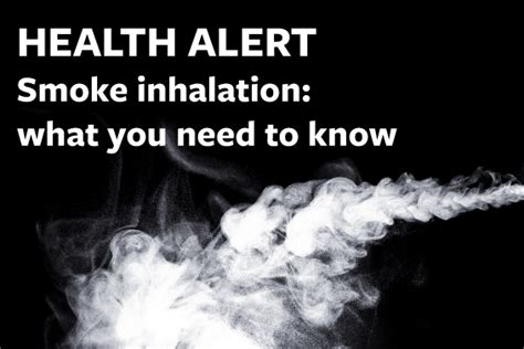 health alert smoke inhalation what you need to