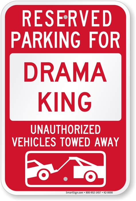 King Reserved reserved parking for drama king others towed sign sku k2 4066
