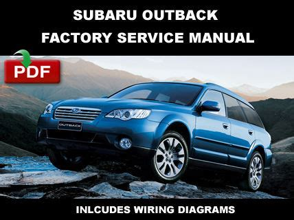 2005 2009 subaru outback factory repair service fsm manual wiring diagram other car manuals 2005 2006 2007 2008 2009 subaru outback factory service repair workshop manual service