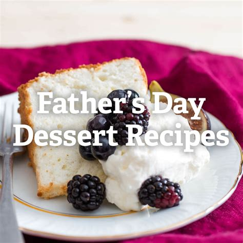 fathers day desert s day dessert recipes serious eats