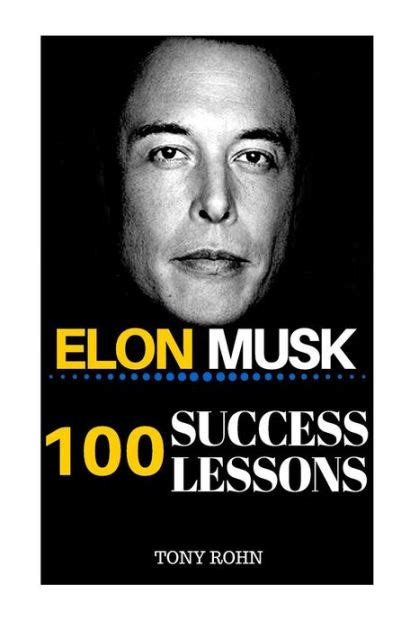 elon musk biography barnes and noble elon musk 100 success lessons from elon musk on work