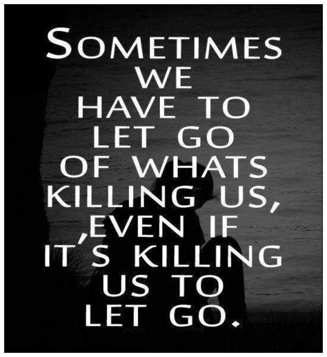 sometimes you have to let go quote toxic people letting go unhealthy relationship quotes quotesgram