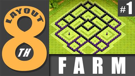 layout cv 8 farming youtube layout cv 8 farm 1 town hall level 8 farm 1