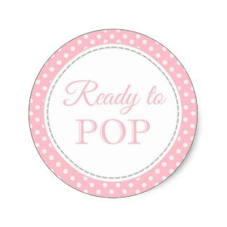 Ready To Pop Baby Shower Gifts On Zazzle Ready To Pop Labels Template Free