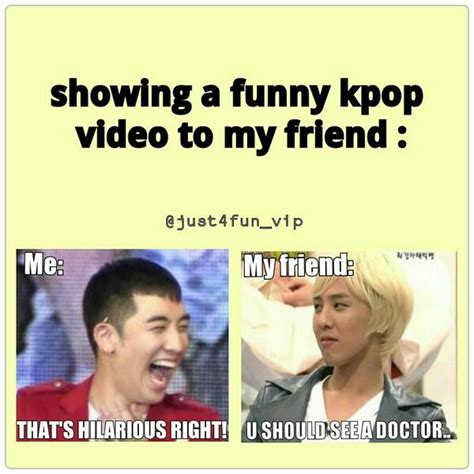 funny kpop meme showing a funny kpop vid to my friend this is so true