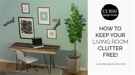 Design Your Living Room Free how to keep your living room clutter free curio design