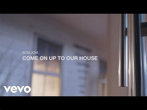 come on up to the house lyrics bon jovi come on up to our house lyrics letssingit