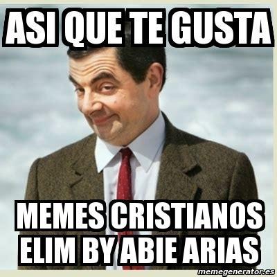 imagenes memes religiosos meme mr bean asi que te gusta memes cristianos elim by