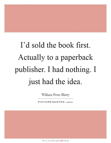I D Paperback i d sold the book actually to a paperback