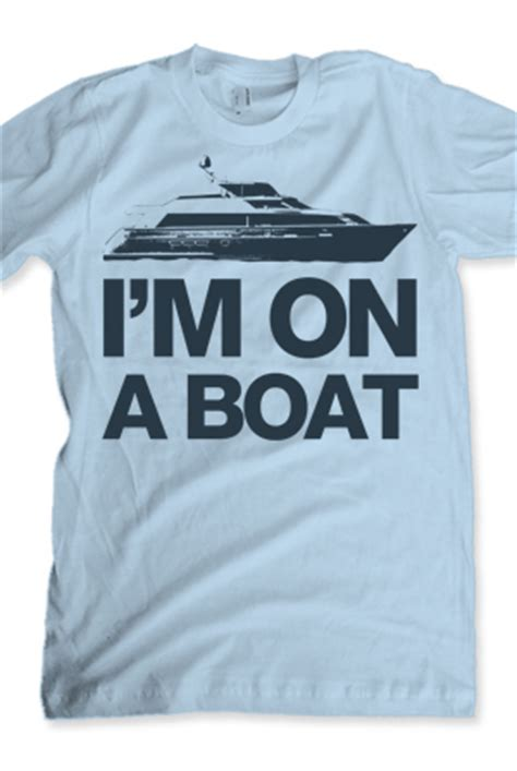 boat shirts i m on a boat t shirt comedy t shirts official online