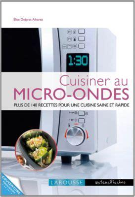 cuisine au micro onde livre larousse cuisiner au micro ondes livre de cuisine