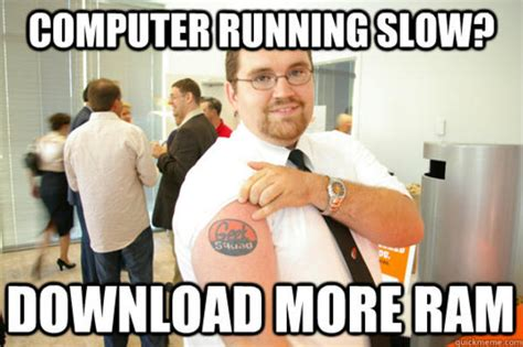 Download More Ram Meme - image 367445 download more ram know your meme
