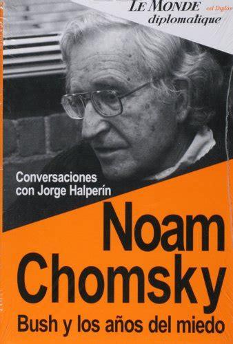 los aos del miedo 8408086618 bush y los anos del miedo bush and the years of the world conversaciones con jorge halperin