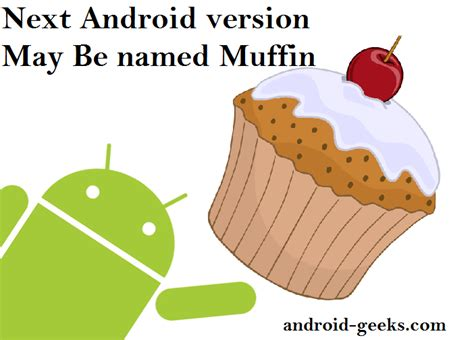 next android version next android version may be android muffins android m droidfreak