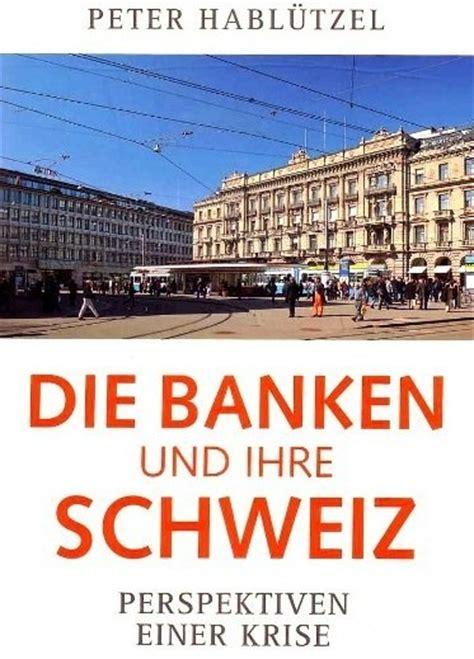 banken schweiz rhetorik ch aktuell habl 252 tzel die banken und die schweiz
