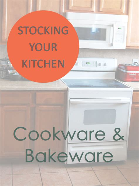kitchen cookware bakeware your kitchen cookware and bakeware
