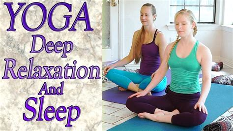 yoga relax tutorial beginners yoga for deep relaxation sleep insomnia
