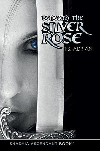libro beneath the roses beneath the silver rose book 1 shadyia ascendant volume 1 t s adrian amazon com mx libros
