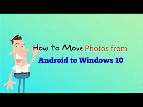 how to transfer photos from android phone to computer how to move photos from android to windows 10 the new way 2016