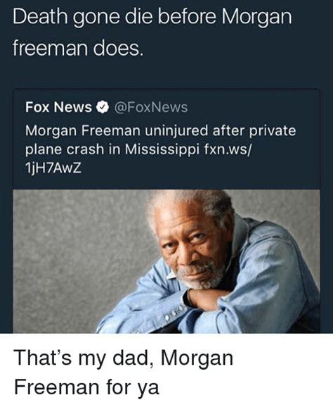 does freeman die before morgarn freeman does fox news