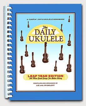 the daily ukulele 365 songs for better living jumpin jim s ukulele songbooks books the daily ukulele songbook
