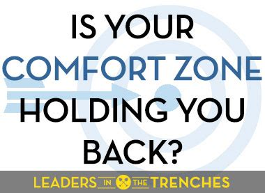 move out of your comfort zone the first step to moving out of your comfort zone