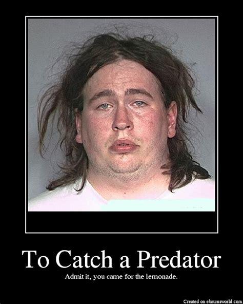 To Catch A Predator Meme - to catch a predator picture ebaum s world