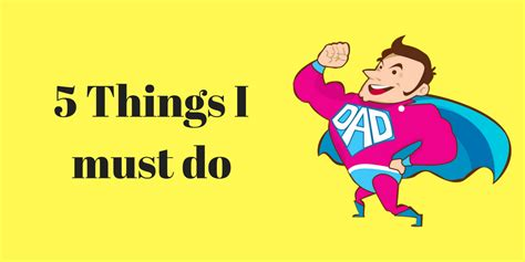 5 Must Dos by 5 Things I Must Do