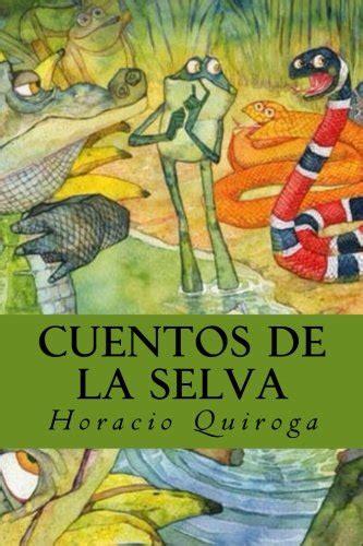 cuentos de la selva cuentos de la selva spanish edition reading length