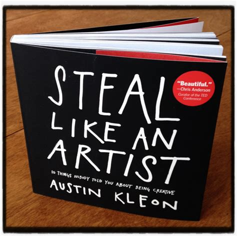 steal like an artist 25 quotes to help you steal like an artist