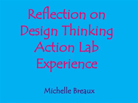 design thinking reflection design thinking action lab reflection assignment